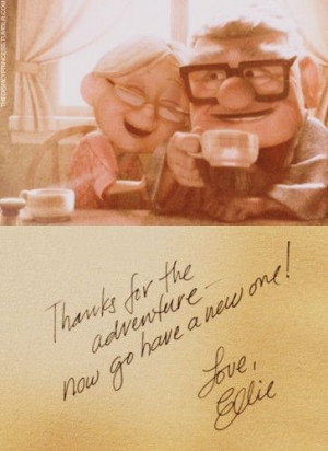 UP - Adventure is out there... LOVE this movie!!!