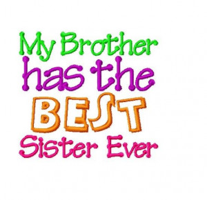 ... Design Saying - My Brother has the Best Sister Ever on Etsy, $2.00
