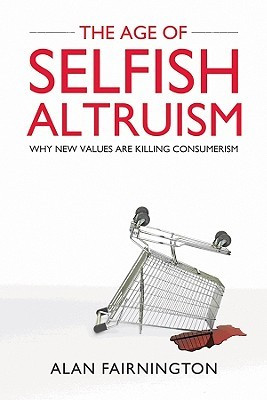 """Start by marking """"The Age of Selfish Altruism: Why New Values Are ..."""