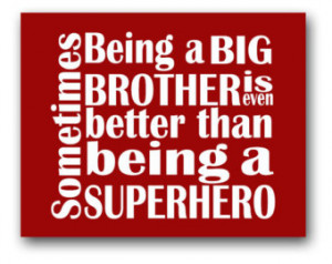 Printable 8x10 Big Brother Superhero Quote: AVAILABLE INSTANTLY