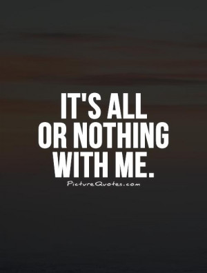 All or Nothing Quotes