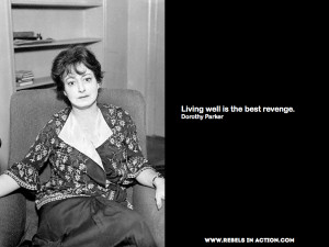 Dorothy Parker Quote: Living Well is Best Revenge