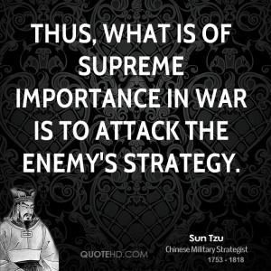 sun-tzu-sun-tzu-thus-what-is-of-supreme-importance-in-war-is-to.jpg