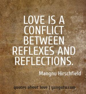 between reflexes and reflections, ~ Mangnu Hirschfield ♥ Quotes ...