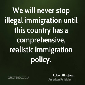 We will never stop illegal immigration until this country has a ...