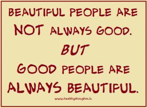Good People Are Always Beautiful