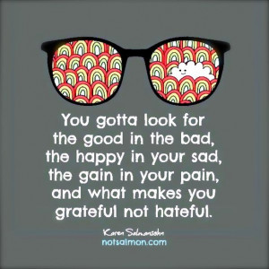 look for the good in the bad