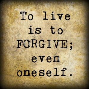 Whit's Wisdom: Forgive Yourself