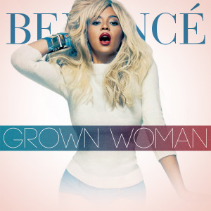 "Musique : ""Grown Woman"" – Beyoncé (Audio + Lyrics)"