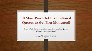 10 Most Powerful Inspirational Quotes to Get You Motivated!