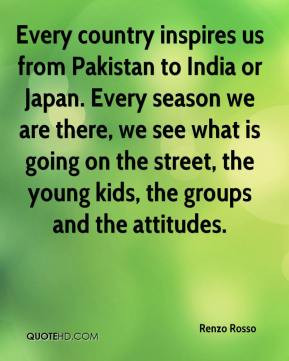Renzo Rosso - Every country inspires us from Pakistan to India or ...