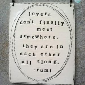 ... Lovers, 28 00, Rumi Wisdom, Favorite Quotes, Rumi Quotes, Quotes Wise
