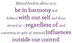 Mental Freedom Allows Us