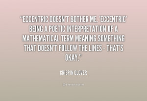 quote-Crispin-Glover-eccentric-doesnt-bother-me-eccentric-being-a ...