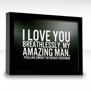love you breathlessly, my amazing man.