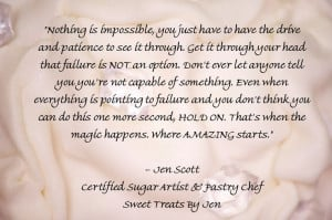 Inspirational quote by Jen Scott- Certified Sugar Artist and Pastry ...