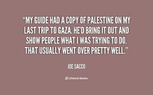 My guide had a copy of Palestine on my last trip to Gaza. He'd bring ...