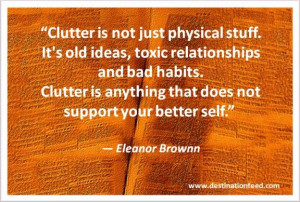 Quote for the Day: Get rid of clutter that does not support your ...