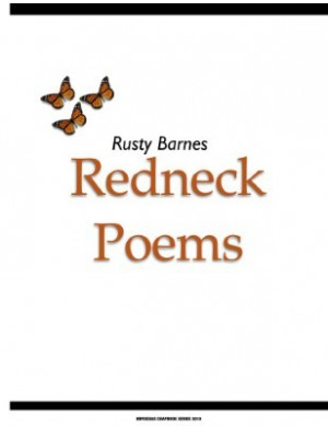 Love My Redneck Boyfriend Quotes Redneck poems · other editions