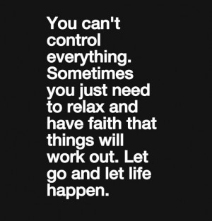 Let go and let life happen
