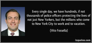 single day, we have hundreds, if not thousands of police officers ...