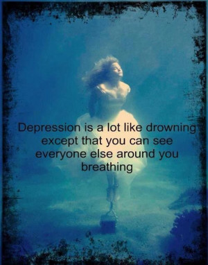 """42. The Last of Depressing Quotes: """"Depression is like drowning"""""""