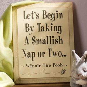 Let's begin by taking a smallish nap or two.