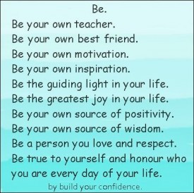 Be true to yourself and honor who you are