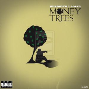 Kendrick Lamar Money Trees...