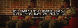 Click to view hoes tryna get money, tryna sell dat cat Facebook Cover ...