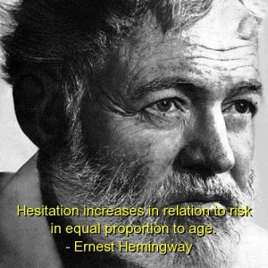 Ernest hemingway best quotes sayings brainy risk famous