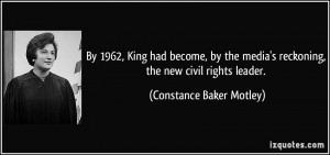 ... reckoning, the new civil rights leader. - Constance Baker Motley