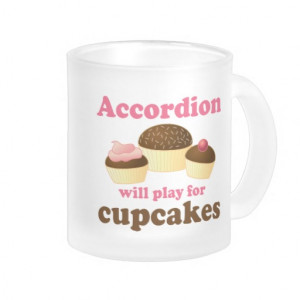Funny Cupcake Accordion Music Quote Gift Mug