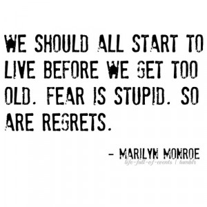 ... , life qoutes, live, marilyn monroe, qoutes, regrets, sayings, stupid