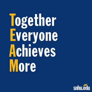 Together everyone achieves more. At SNHU, we are your support #team.