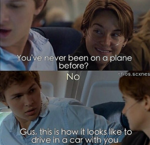 augustus waters, driving, funny, hazel grace, plane, quote, tfios, the ...
