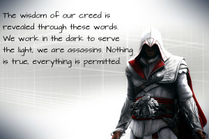 Ezio quote, Nothing is true. by Nolan989890
