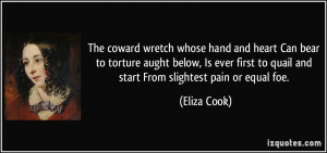 ... to quail and start From slightest pain or equal foe. - Eliza Cook