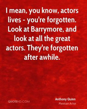 More Anthony Quinn Quotes