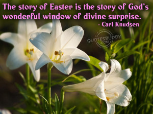 ... interesting famous quotes on Easter. Read about Easter quotations
