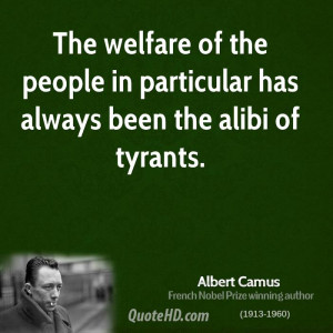 The welfare of the people in particular has always been the alibi of ...