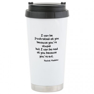 Evil Quote Gifts > Evil Quote Mugs > Rachel Maddow Stupid Evil ...