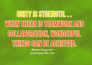 Business Quote: Unity is strength. . . when there is teamwork and…