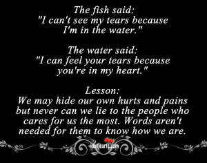 """... water said: """"I can feel your tears because you're in my heart"""