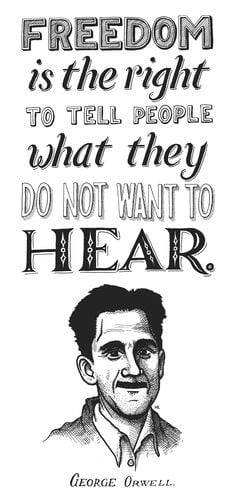 George Orwell. It's not being MEAN to tell people things they need to ...