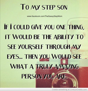 Step mom quotes.Boys And Step Mom'S Quotes, Step Mom Love, Stepson ...