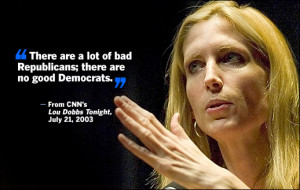 ... lot of bad Republicans;there are no good Demorats' -- Ann Coulter