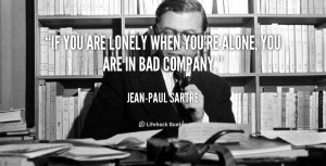 quote-Jean-Paul-Sartre-if-you-are-lonely-when-youre-alone-90412.png