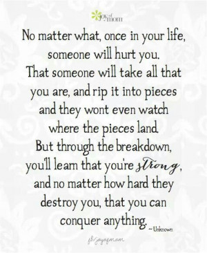 No matter how many pieces you are in, you are strong and you can ...