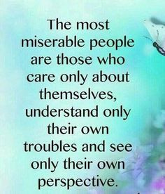 Quotes About Inconsiderate People | The most miserable people are ...